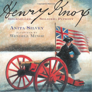 Henry Knox: Bookseller, Soldier, Patriot